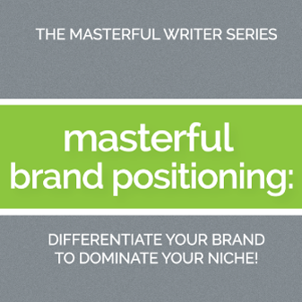 Masterful Writer Series - Masterful Brand Positioning